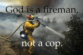 god is a fireman