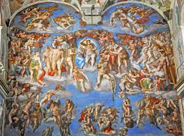 The Last Judgment is by Michelangelo on the altar wall of the Sistine Chapel.